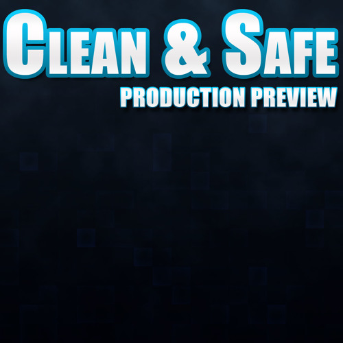 Clean & Safe [PREVIEW]