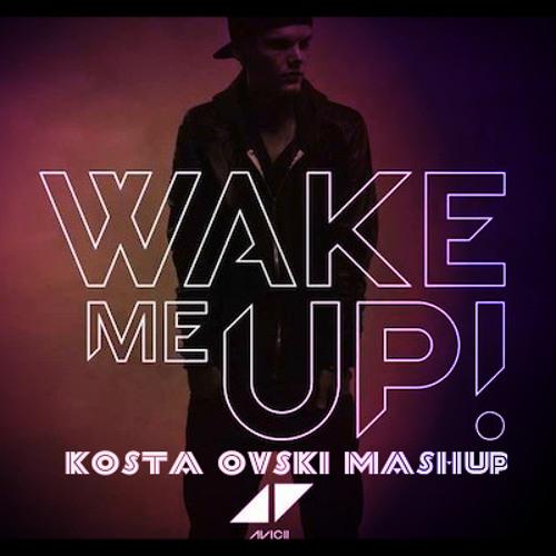 Avicii - Wake Me Up (Kosta Ovski Mashup)