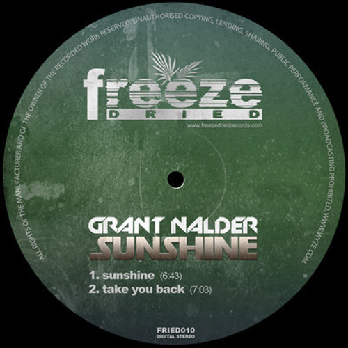 Grant Nalder - Sunshine / Take You Back [Freeze Dried] - Out Now!