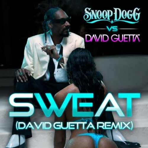 Snoop Dogg   'Sweat' Snoop Dogg vs David Guetta (Remix) - DJ FEDE GONZALEZ
