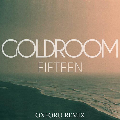 Goldroom ft. Chela - Fifteen (Oxford remix)