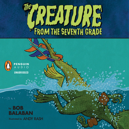 The Creature From the Seventh Grade: Sink or Swim, written and read by Bob Balaban