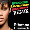 Rihanna - Diamonds Remix (Reggae Livication Records)