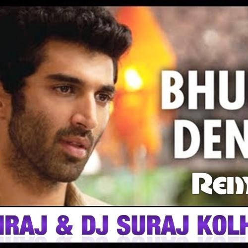 Bhula Dena - Aashiqui 2 - DJ DHIRAJ & DJ SURAJ KOLHAPUR