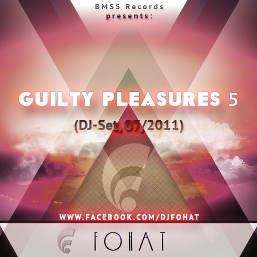 Fohat - Guilty Pleasures 5 (DJ-Set, 7/2011)