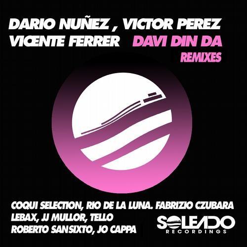Dario Nuñez, Victor Perez, V. Ferrer - Davi Din Da (Lexvaz & JJ Mullor Remix) [Soleado Recordings]