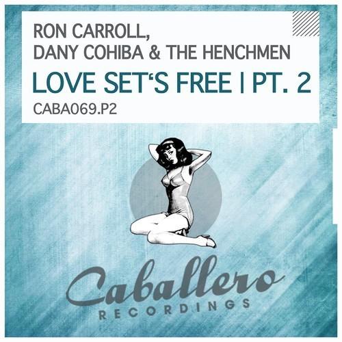 Ron Caroll, Dany Cohiba & The Henchmen - Love Set´s Free (Born To Funk Remix) (Caballero Recordings)