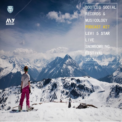 BOOTLEG SOCIAL #27 @ SNOWBOMBING 2013 with LEVI 5 STAR