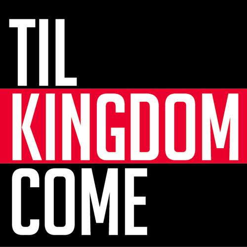Til Kingdom Come-Surrender