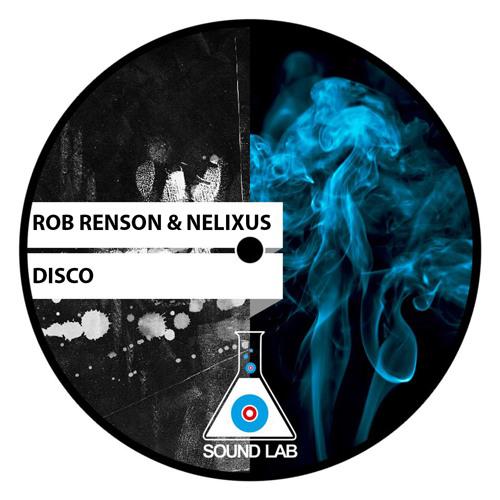 Rob Renson & Nelixus - Disco (Original Mix)
