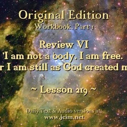 ACIM LESSON 219 AUDIO Review VI - L199 ♫ ♪ ♫