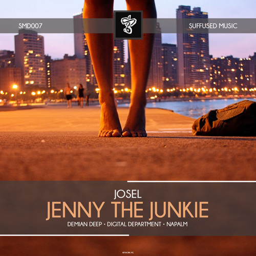 SMD007 JOSEL - Jenny The Junkie EP [Suffused Music]