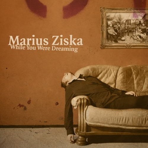 Marius Ziska - While You Were Dreaming