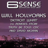 Will Hollyoaks - Detroit What [6th Sense Music] **OUT NOW**