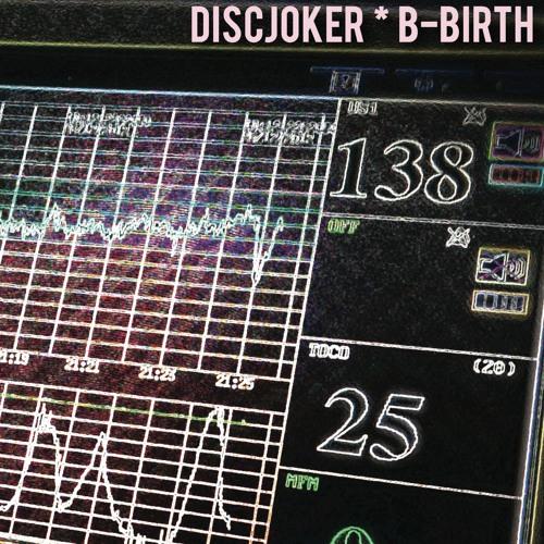 B-birth * (New Life) (2016) - DiscJoker (aka Giuliano P)