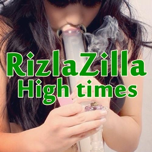 Rizlazilla - High times [Free DL Dirty EP]