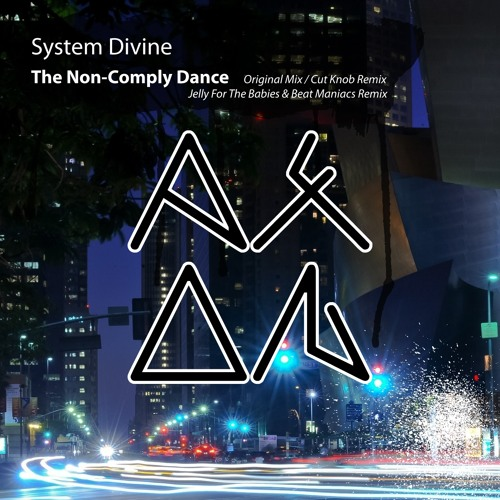 System Divine - The Non-Comply Dance (Jelly For The Babies & Beat Maniacs Remix)