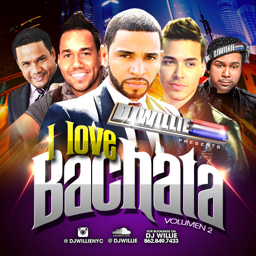 DJ WILLIE - I LOVE BACHATA VOL 2 - INSTAGRAM  @DJWILLIENYC