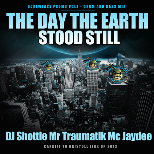 The Day The Earth Stood Still - Skrew Face Promo Vol2