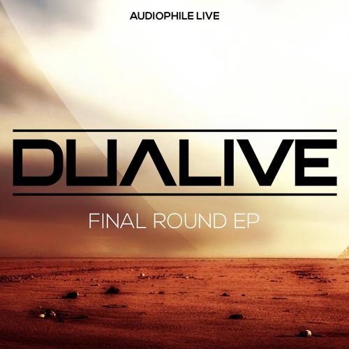 Dualive - Final Round (Original Mix) *** PREVIEW *** [AUDIOPHILE LIVE]
