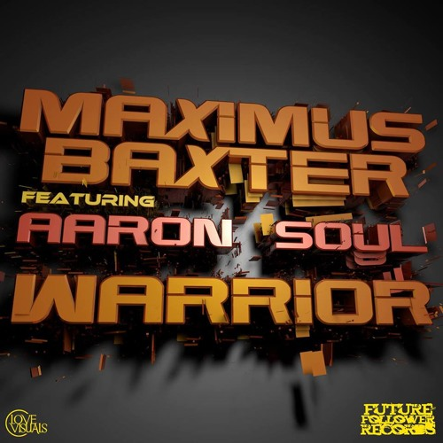Warrior by Maximus Baxter ft. Aaron Soul