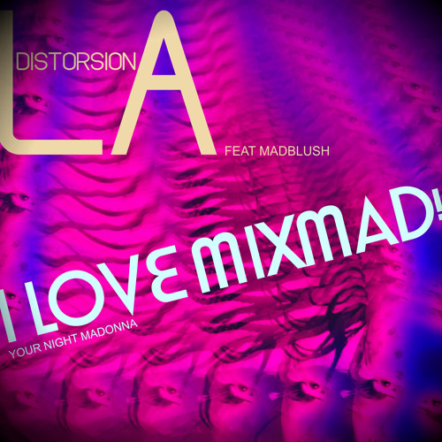 I LOVE MIXMAD!( Your Night Madonna)