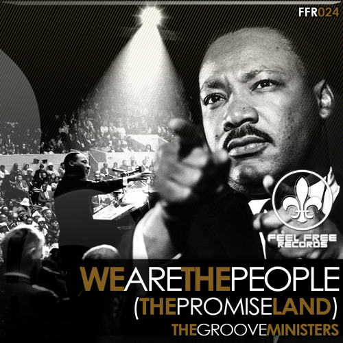 The Groove Ministers feat. MLK - We are the people! (The promise land)(FFR024)