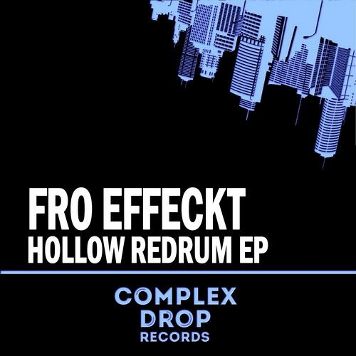 Fro Effeckt Hollow Redrum EP [Out Now On Complex Drop Records]