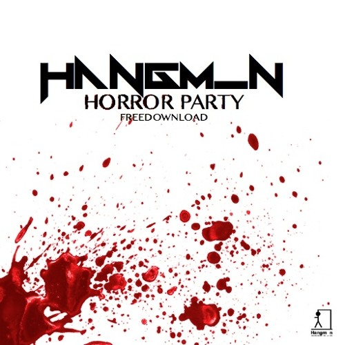 Hangm_n - Horror Party      FREE DOWNLOAD!!!