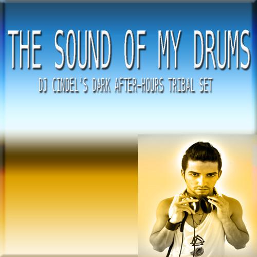 The Sound Of My Drums (Dj Cindel's Dark After-Hours Tribal Set)