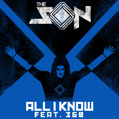 The Son - All I Know ft. 360 (Filth Collins Remix) FREE DOWNLOAD