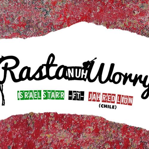 Israel Starr x Jah Red Lion - Rasta Nuh Worry