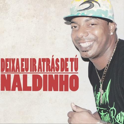 MC NALDINHO - DEIXA EU IR ATRAZ DE TU - (FUNK MIDIA)