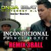 Prince Royce - Incondicional ( Onda Beat Remix Tribal 2013 )