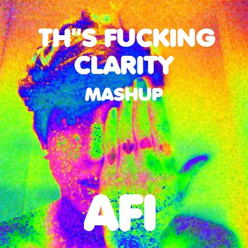 this is fucking clarity//MASHUP//house music//AFI ;)