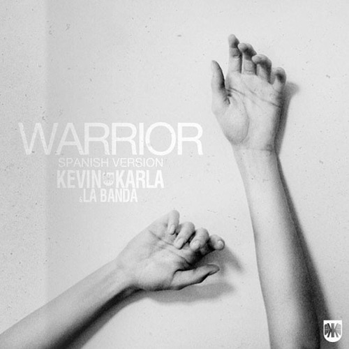 Warrior (spanish version)  Kevin, Karla & La Banda
