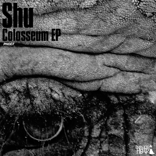 Shu - Colosseum EP (Feat. Ziplokk & Love The Cook) [PH007] [CLIPS] (OUT NOW)