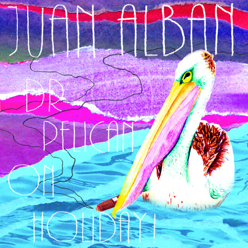 Juan Alban - Dr Pelican On Holiday!