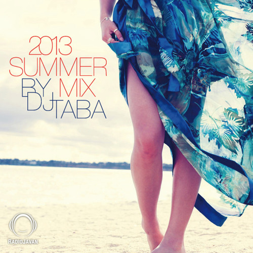 DJ - Taba - Summer - Mix - 2013 by Neda Hassanpour   Free