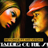 Beyonce Ft Mr.Vegas  Stand On The Sun  Remix