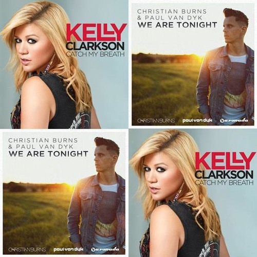 Kelly Clarkson vs Christian Burns - Catch my breath tonight (Bastard Bob mashup)