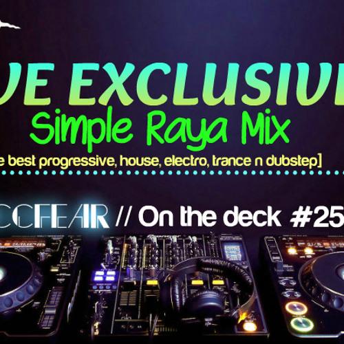 Zaccfear On The Deck #25 (Simple Raya Mix) [30min]