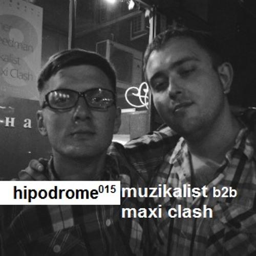 Hipodrome Podcast 015: Muzikalist b2b Maxi Clash - Guide To The Dark Mix part I