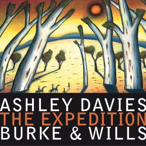 Ashley Davies - The Expedition: Burke & Wills 1.1