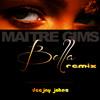 Maitre Gims - Bella - ( Deejay Johns Remix ) 130 Bpm