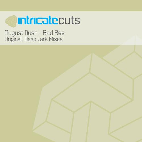 August Rush - Bad Bee (Deep Lark Remix) [Intricate Cuts]