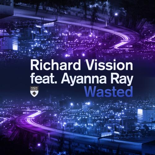 Magik Muzik 1037-0 Richard Vission featuring Ayanna - Wasted TEASER