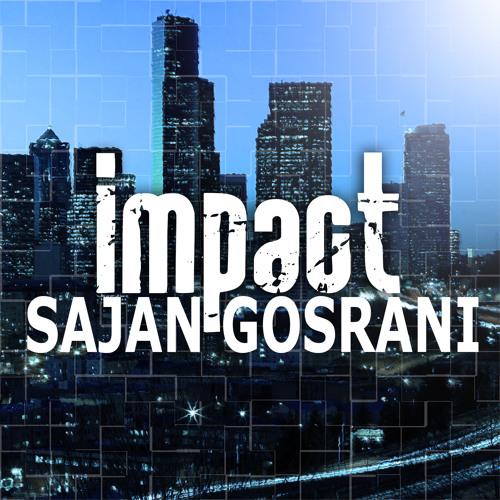 Sajan Gosrani - Impact (Original Mix)