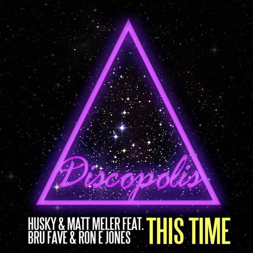 Husky & Matt Meler Feat. Bru Fave & Ron E Jones - This Time (Richard Earnshaw Remix)