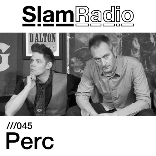 #SlamRadio - 045 - Perc